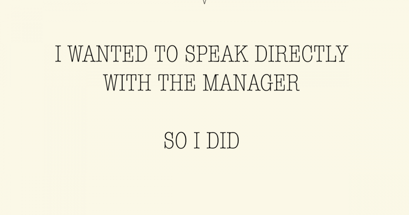"Text with the words ""I wanted to speak to the manager, so I did"" is displayed"